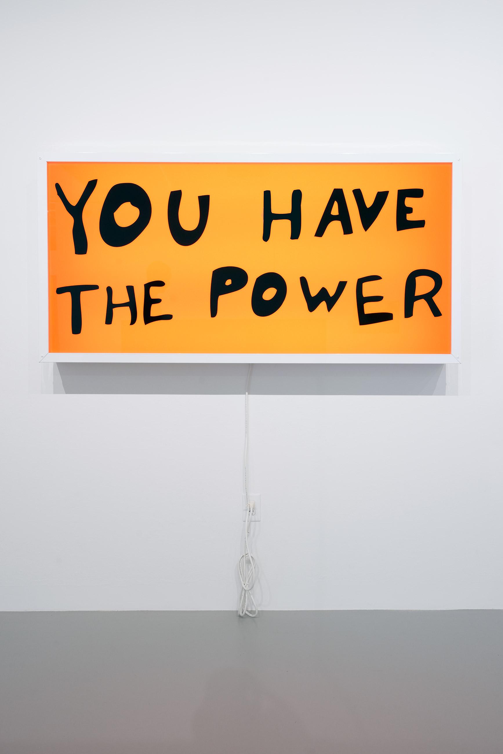 "Sam Durant ""You have the power"" 2015 - Vinyl text on neon -courtesy Praz-Delavallade"